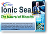 Mineral of Miracles, Ionic Sea!