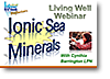 Ionic Sea Webinar with Cynthia Barrington LPN